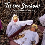 'Tis the Season: the sacred & the profane